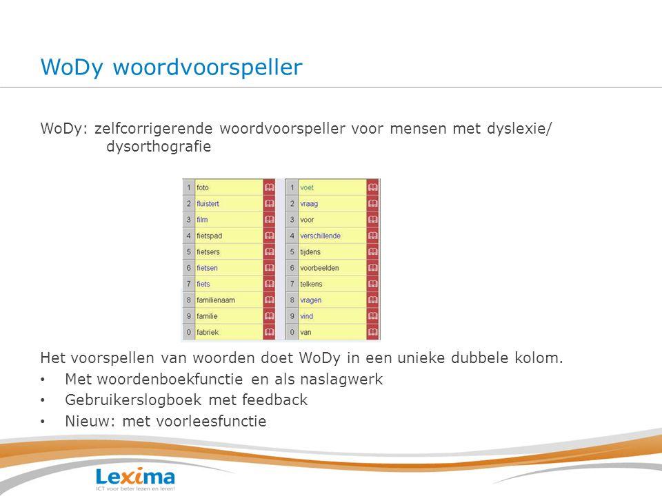 WoDy woordvoorspeller WoDy: zelfcorrigerende woordvoorspeller voor mensen met dyslexie/ dysorthografie Het voorspellen van woorden doet WoDy in een un