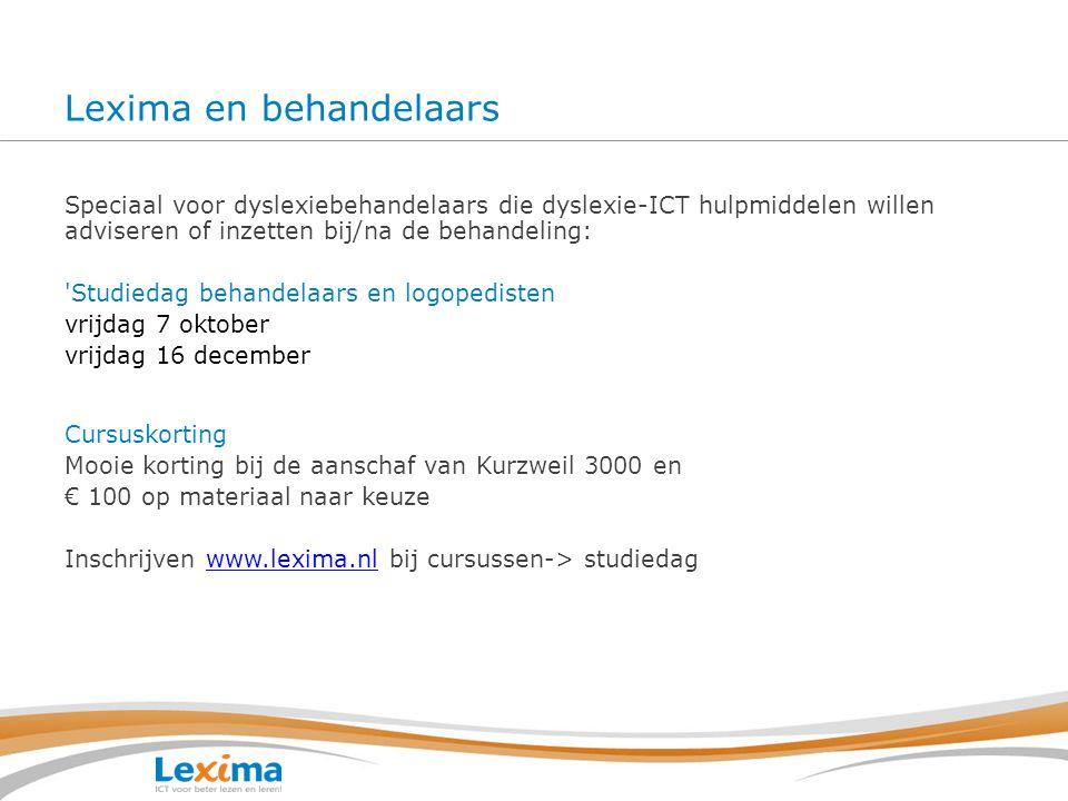 Lexima en behandelaars Speciaal voor dyslexiebehandelaars die dyslexie-ICT hulpmiddelen willen adviseren of inzetten bij/na de behandeling: 'Studiedag