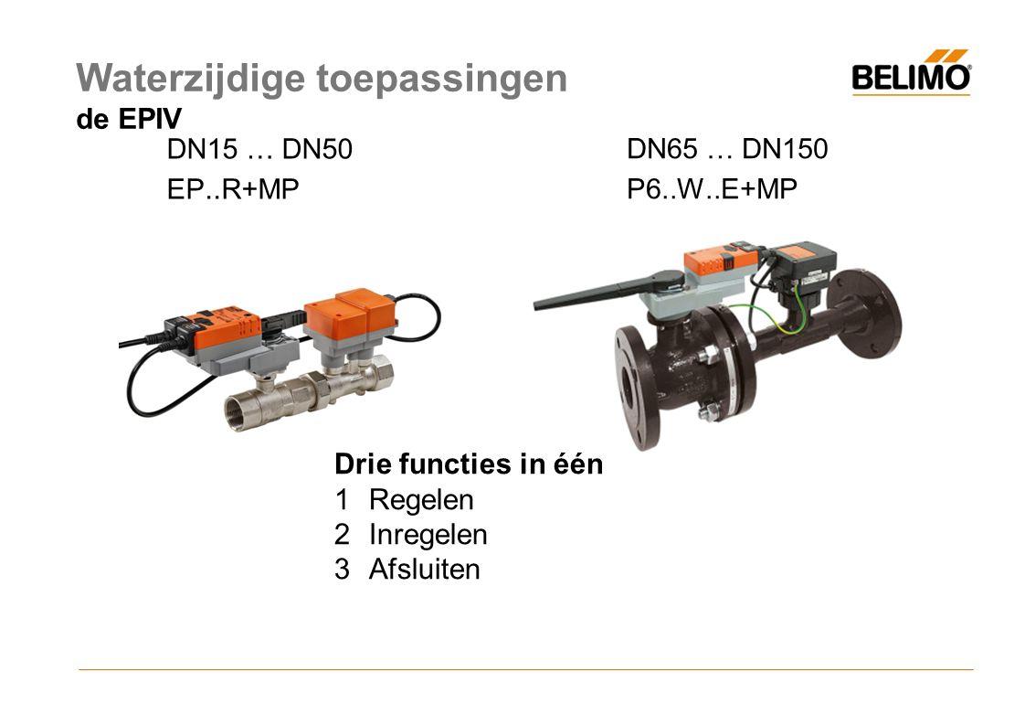 DN15 … DN50 EP..R+MP DN65 … DN150 P6..W..E+MP Drie functies in één 1Regelen 2Inregelen 3Afsluiten Waterzijdige toepassingen de EPIV
