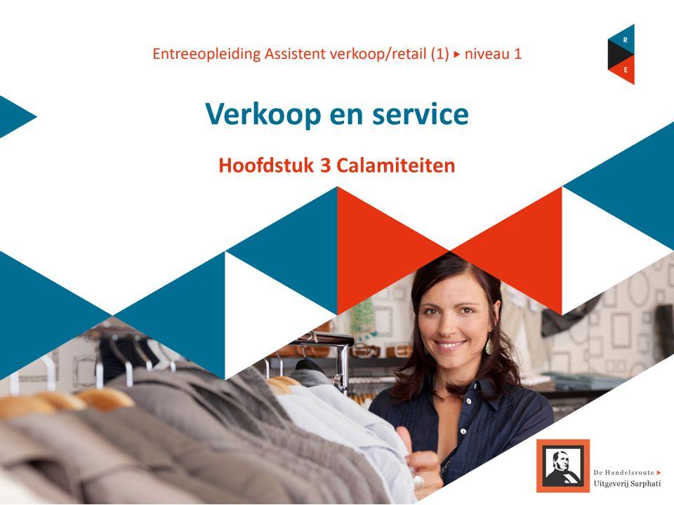 Verkoop en service Hoofdstuk 3 Calamiteiten