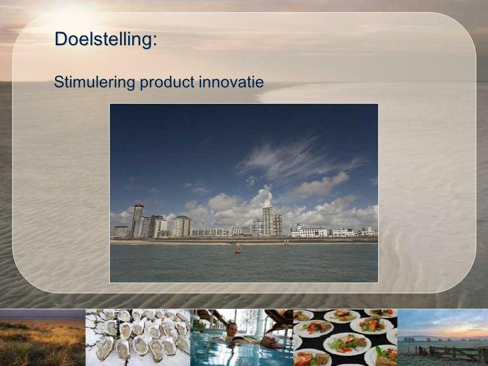 Doelstelling: Doelstelling: Stimulering product innovatie