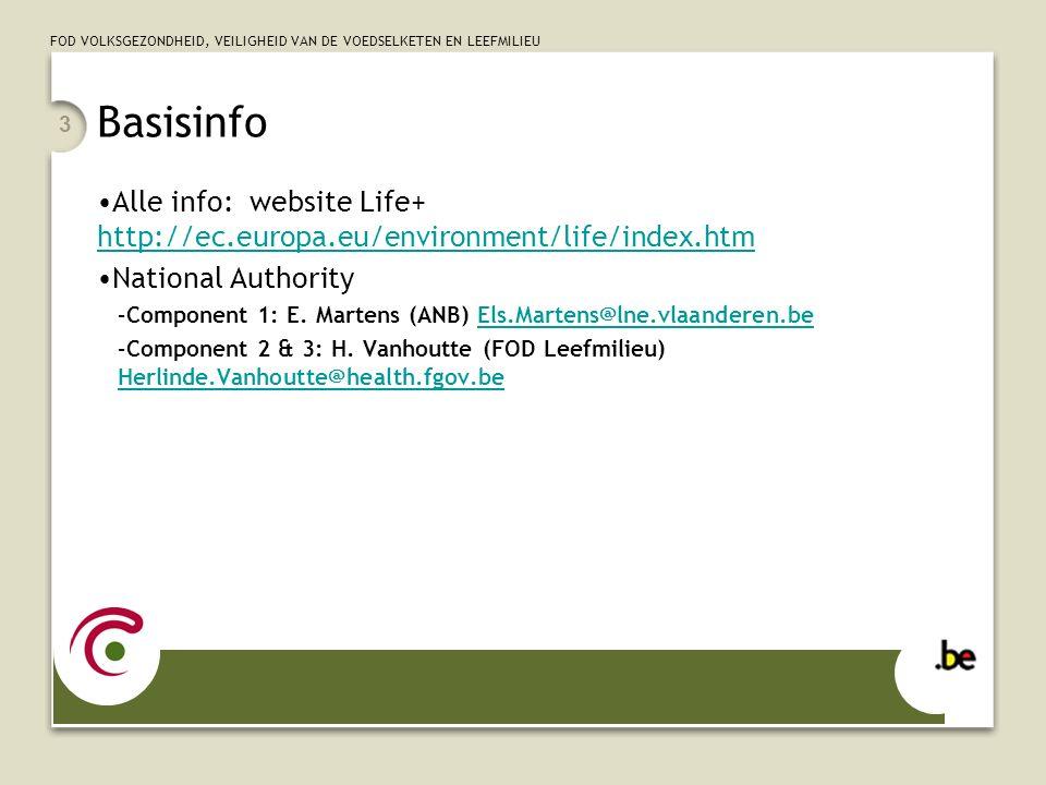 FOD VOLKSGEZONDHEID, VEILIGHEID VAN DE VOEDSELKETEN EN LEEFMILIEU 4 Evolutie van Life-programma Life (1992 – 1995) Life II (1996 – 1999) Life III (2000 – 2004) & (2004 – 2006) Financial Framework 2007-2013 (December 2005) Life+ (2007 – 2013) Verordening (EG) nr 6142007 van het Europees Parlement en de Raad van 23 mei 2007 betreffende het financieringsinstrument voor het milieu (Life+), OJ L149 van 9 Juni 2007
