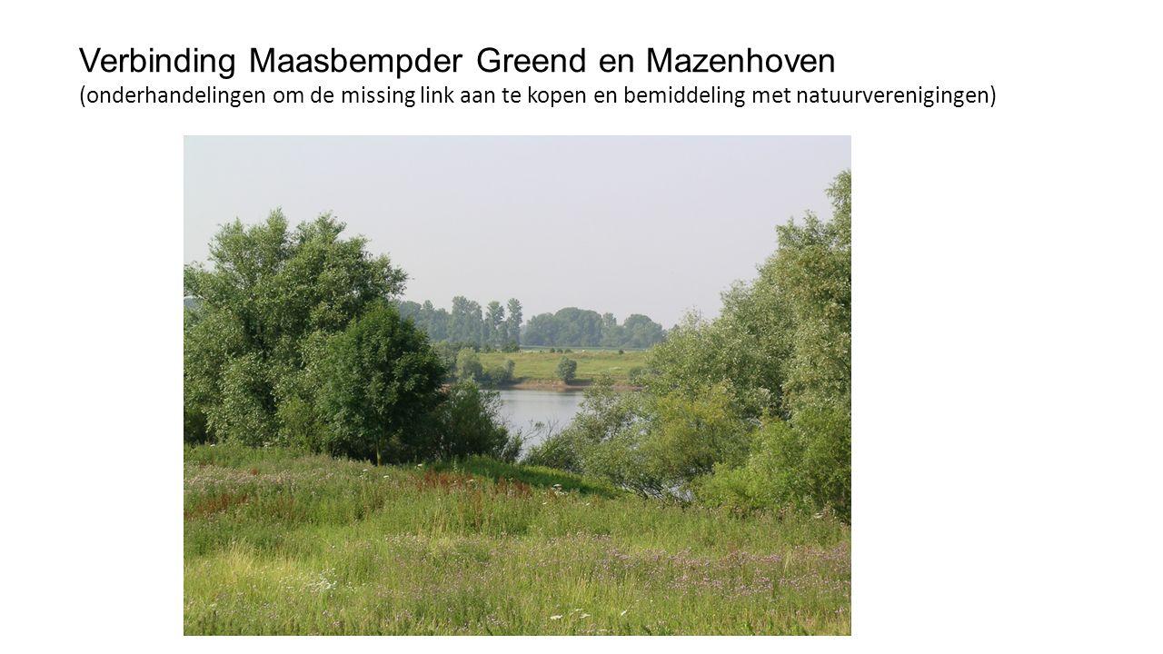 Verbinding Maasbempder Greend en Mazenhoven (onderhandelingen om de missing link aan te kopen en bemiddeling met natuurverenigingen)