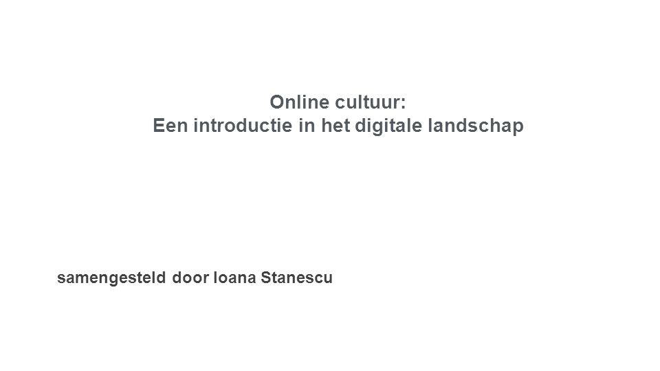 Wat verstaan we onder online cultuur en hoe kunnen we het digitale landschap waarin we ons dagelijks begeven, begrijpen?