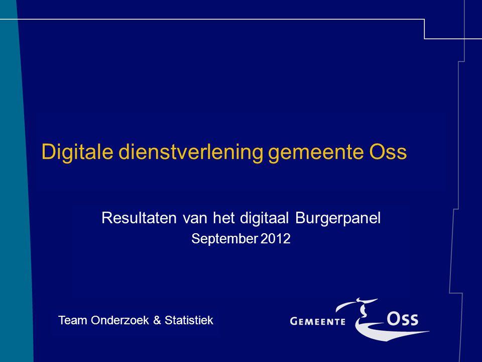 Digitale dienstverlening gemeente Oss Resultaten van het digitaal Burgerpanel September 2012 Team Onderzoek & Statistiek