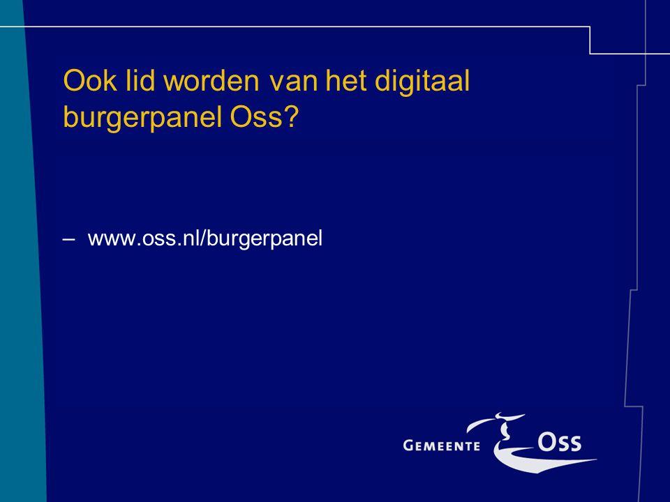Ook lid worden van het digitaal burgerpanel Oss –www.oss.nl/burgerpanel