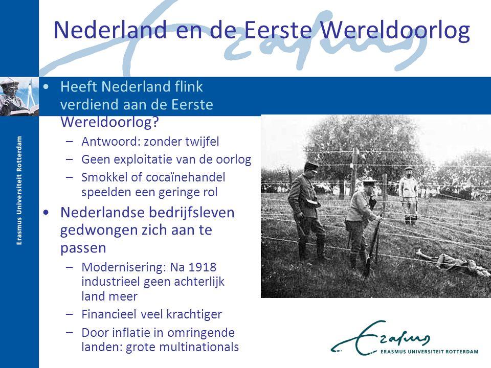 Nederland en de Eerste Wereldoorlog Heeft Nederland flink verdiend aan de Eerste Wereldoorlog? –Antwoord: zonder twijfel –Geen exploitatie van de oorl