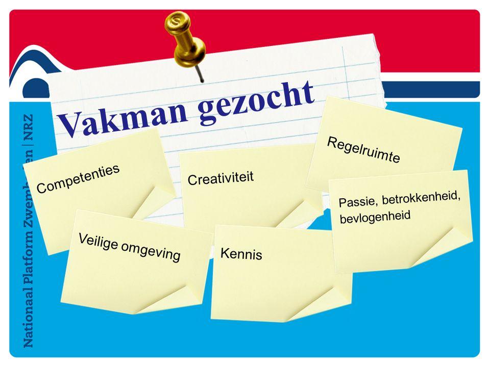 Vakman gezocht Creativiteit Competenties Regelruimte Veilige omgeving Kennis Passie, betrokkenheid, bevlogenheid