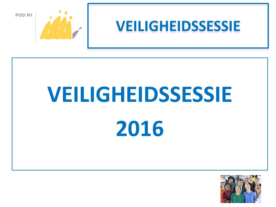 VEILIGHEIDSSESSIE 2016