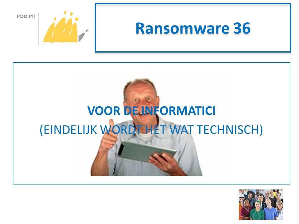 Ransomware 36 VOOR DE INFORMATICI (EINDELIJK WORDT HET WAT TECHNISCH)
