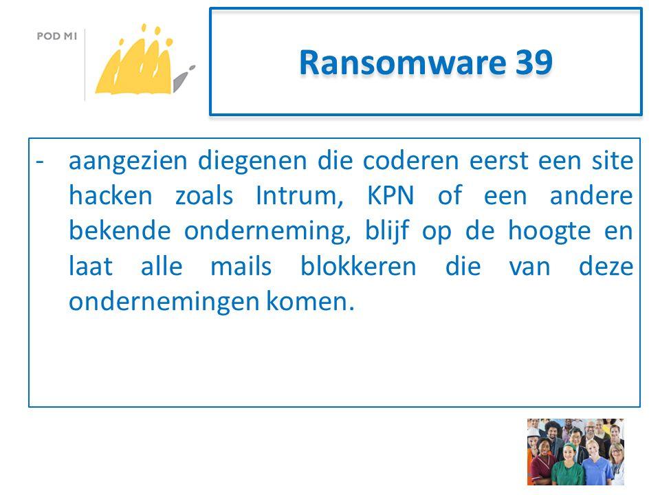 Ransomware 39 -aangezien diegenen die coderen eerst een site hacken zoals Intrum, KPN of een andere bekende onderneming, blijf op de hoogte en laat alle mails blokkeren die van deze ondernemingen komen.