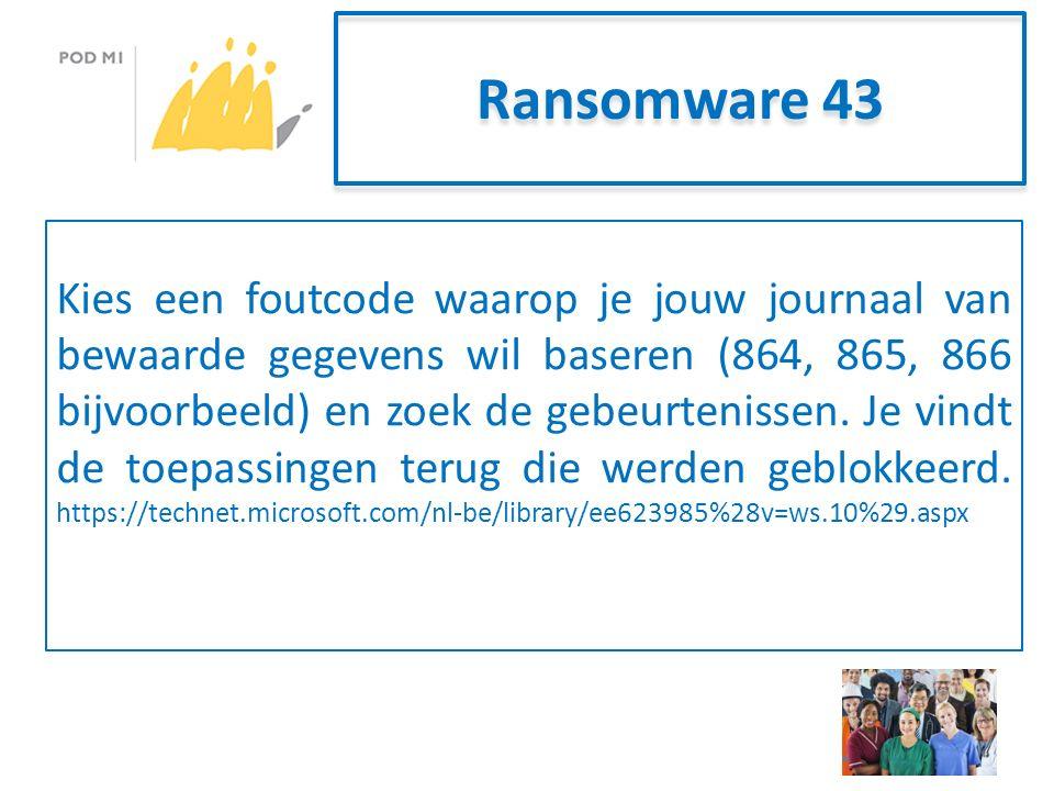 Ransomware 43 Kies een foutcode waarop je jouw journaal van bewaarde gegevens wil baseren (864, 865, 866 bijvoorbeeld) en zoek de gebeurtenissen.