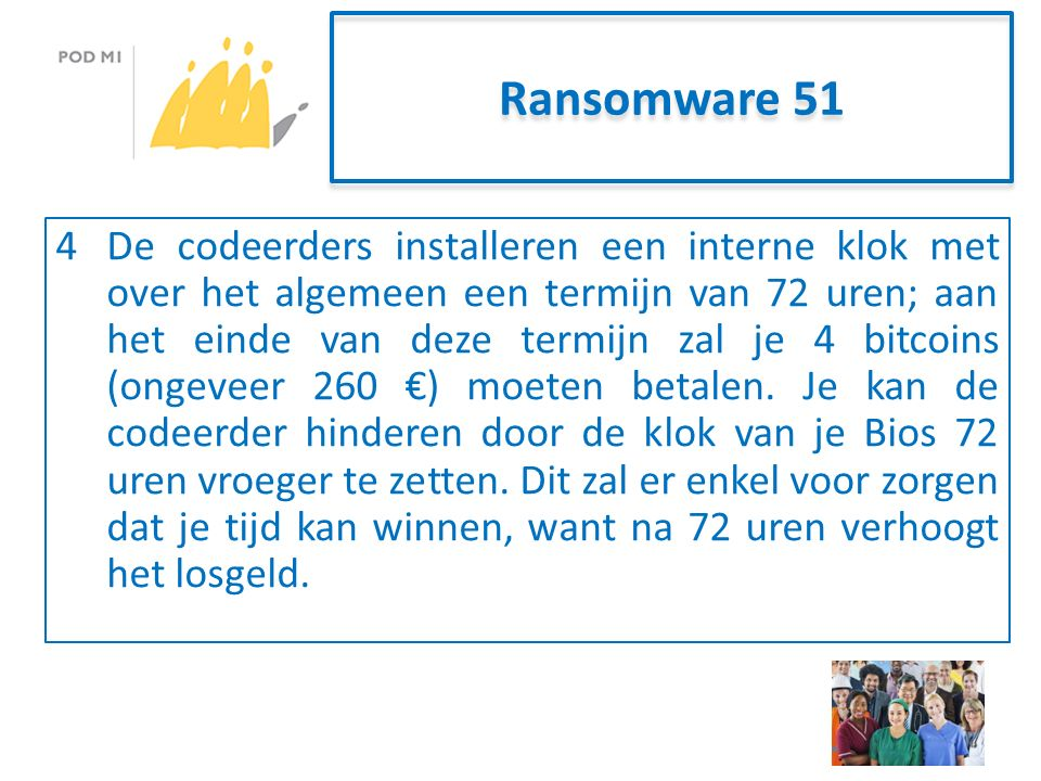 Ransomware 51 4De codeerders installeren een interne klok met over het algemeen een termijn van 72 uren; aan het einde van deze termijn zal je 4 bitcoins (ongeveer 260 €) moeten betalen.