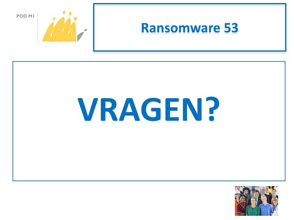 Ransomware 53 VRAGEN?