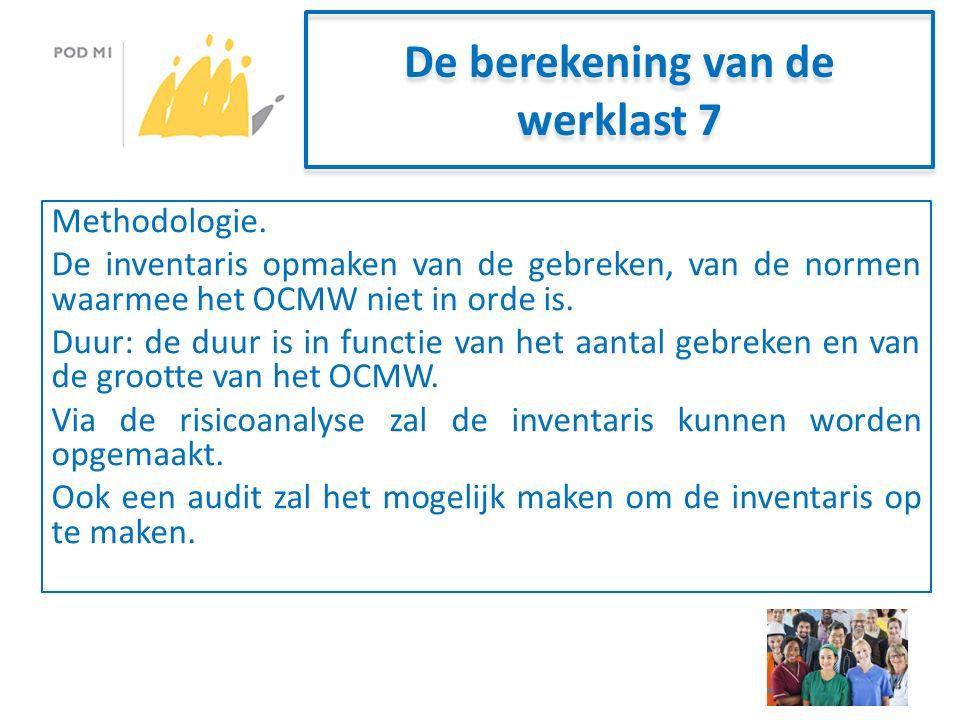 De berekening van de werklast 7 Methodologie.