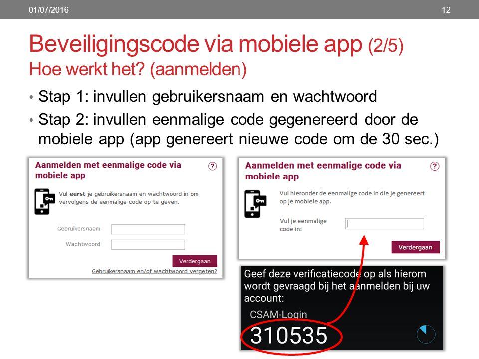Beveiligingscode via mobiele app (2/5) Hoe werkt het? (aanmelden) Stap 1: invullen gebruikersnaam en wachtwoord Stap 2: invullen eenmalige code gegene