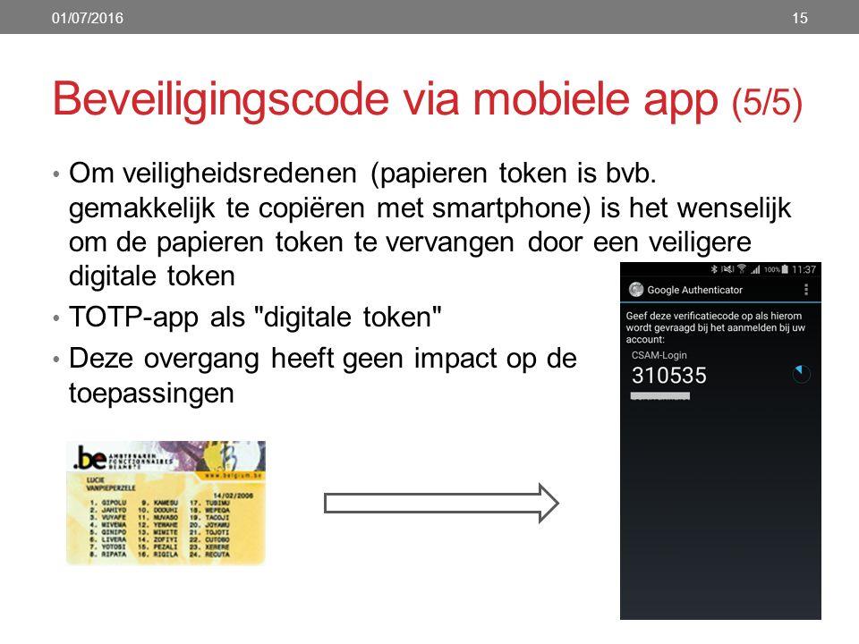 Beveiligingscode via mobiele app (5/5) Om veiligheidsredenen (papieren token is bvb. gemakkelijk te copiëren met smartphone) is het wenselijk om de pa