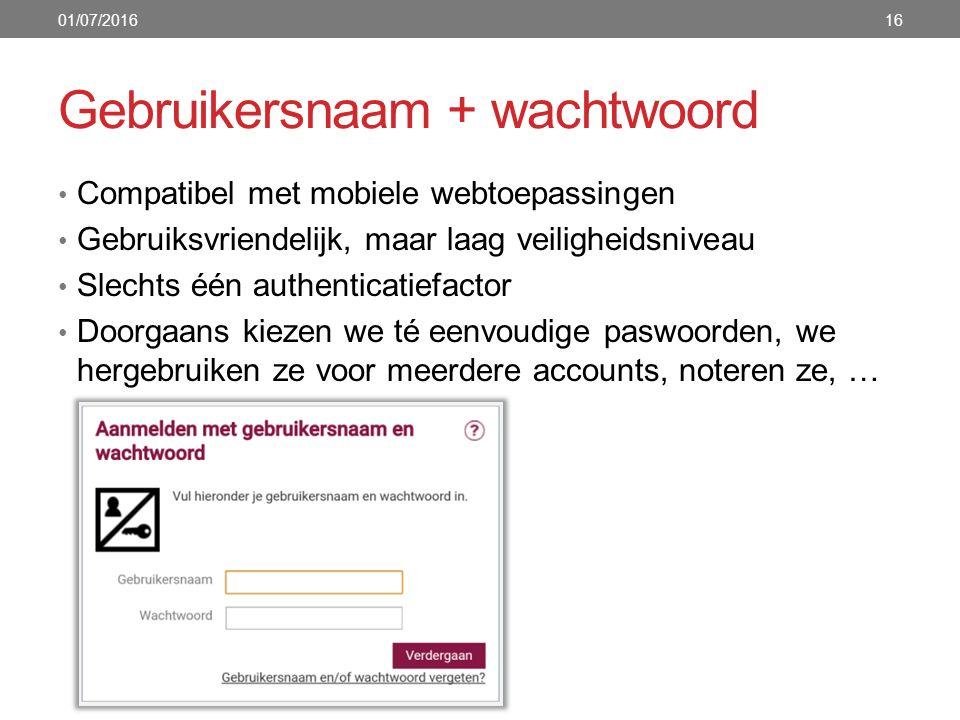 Gebruikersnaam + wachtwoord Compatibel met mobiele webtoepassingen Gebruiksvriendelijk, maar laag veiligheidsniveau Slechts één authenticatiefactor Do