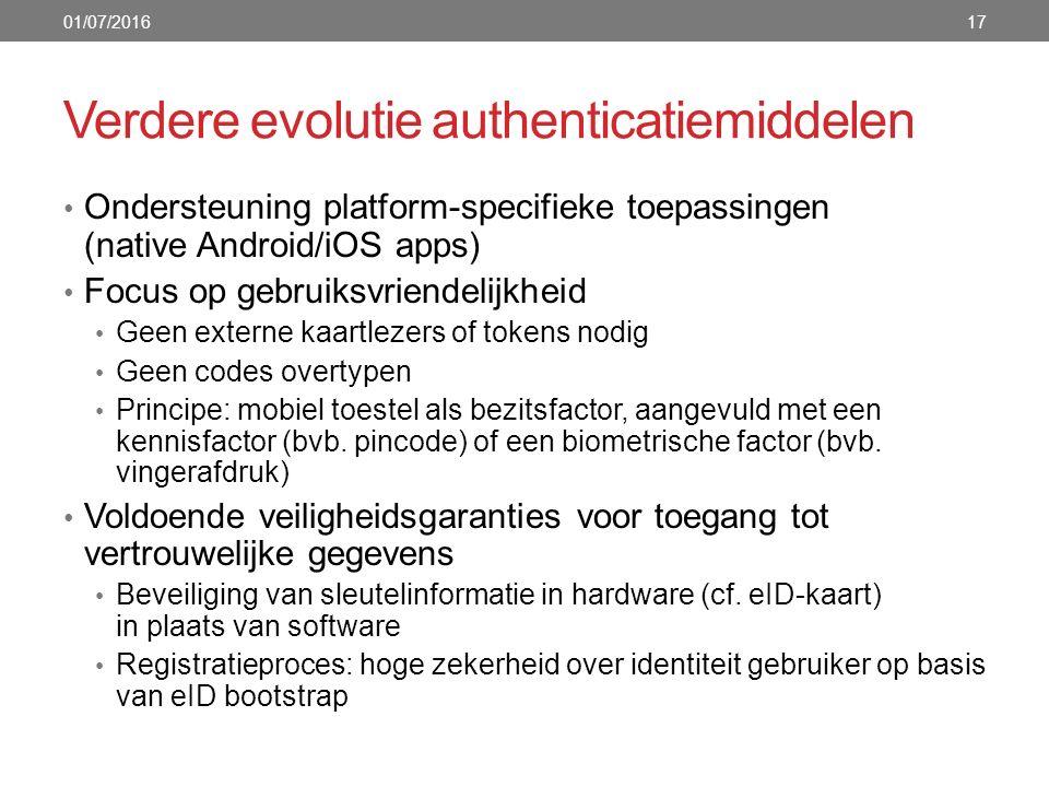 Verdere evolutie authenticatiemiddelen Ondersteuning platform-specifieke toepassingen (native Android/iOS apps) Focus op gebruiksvriendelijkheid Geen