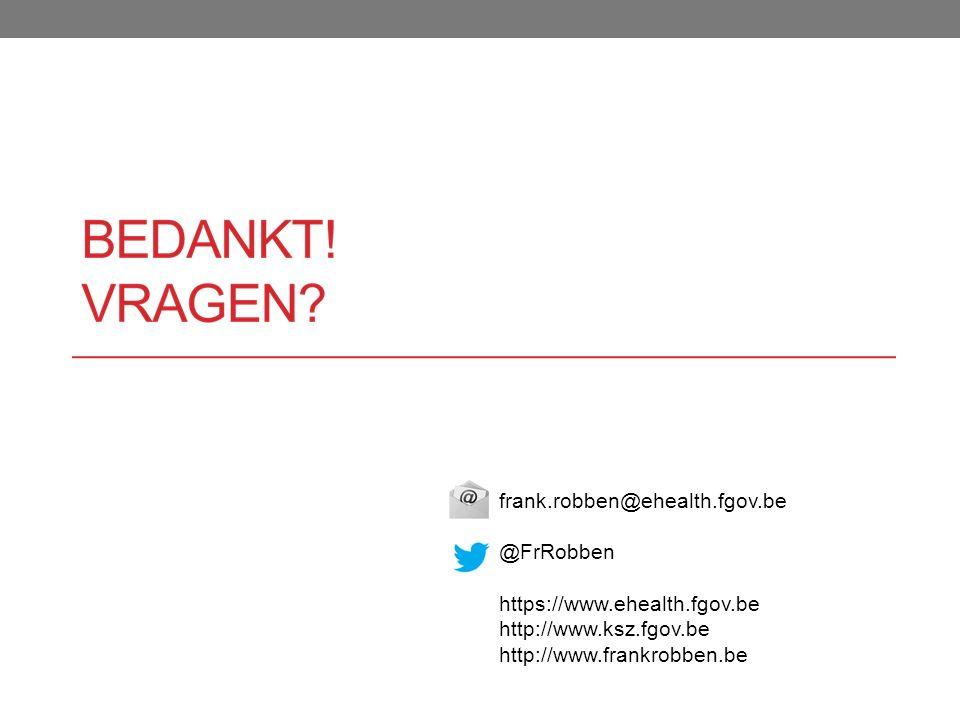 frank.robben@ehealth.fgov.be @FrRobben https://www.ehealth.fgov.be http://www.ksz.fgov.be http://www.frankrobben.be