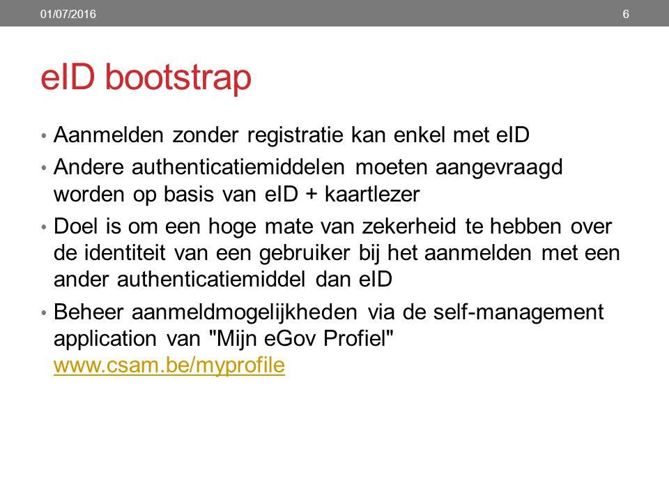 eID bootstrap Aanmelden zonder registratie kan enkel met eID Andere authenticatiemiddelen moeten aangevraagd worden op basis van eID + kaartlezer Doel