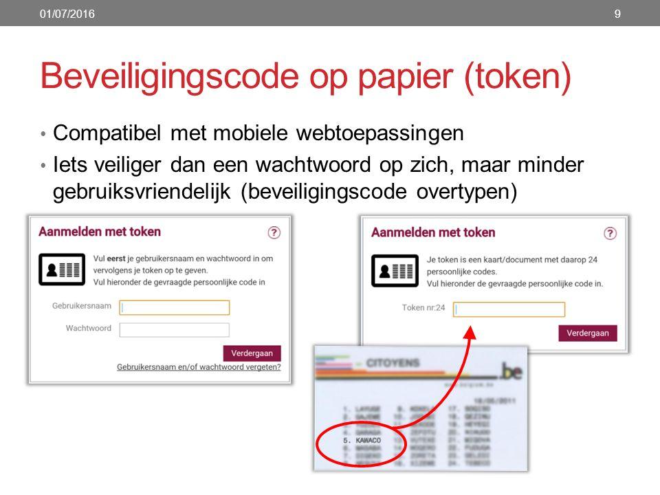 Beveiligingscode op papier (token) Compatibel met mobiele webtoepassingen Iets veiliger dan een wachtwoord op zich, maar minder gebruiksvriendelijk (b