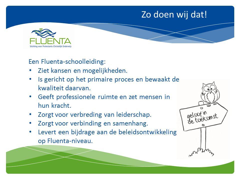 Zo doen wij dat. Een Fluenta-schoolleiding: Ziet kansen en mogelijkheden.