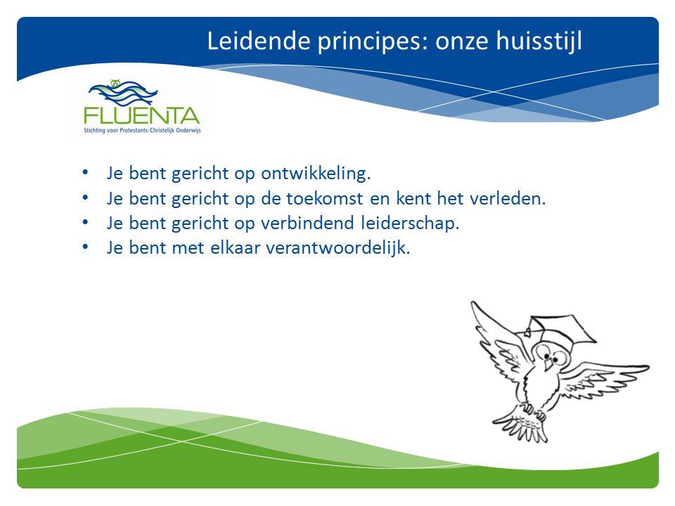 Leidende principes: onze huisstijl Je bent gericht op ontwikkeling.