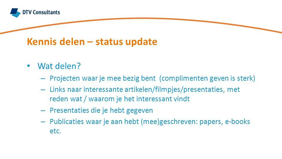 Kennis delen – status update Wat delen.