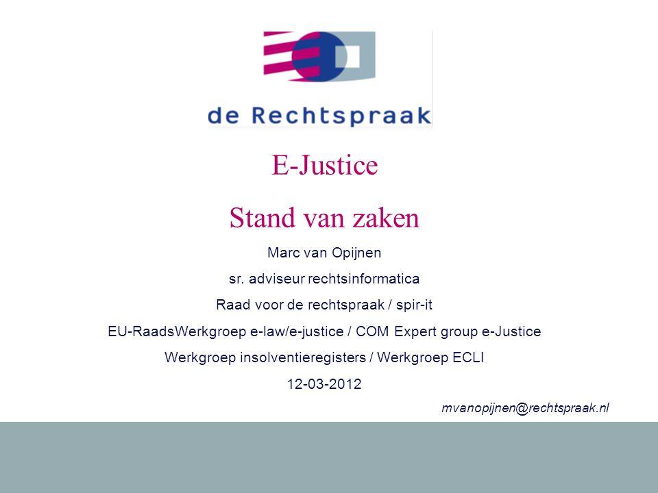 101-09-2010E-justice: op stoom. E-Justice Stand van zaken Marc van Opijnen sr.