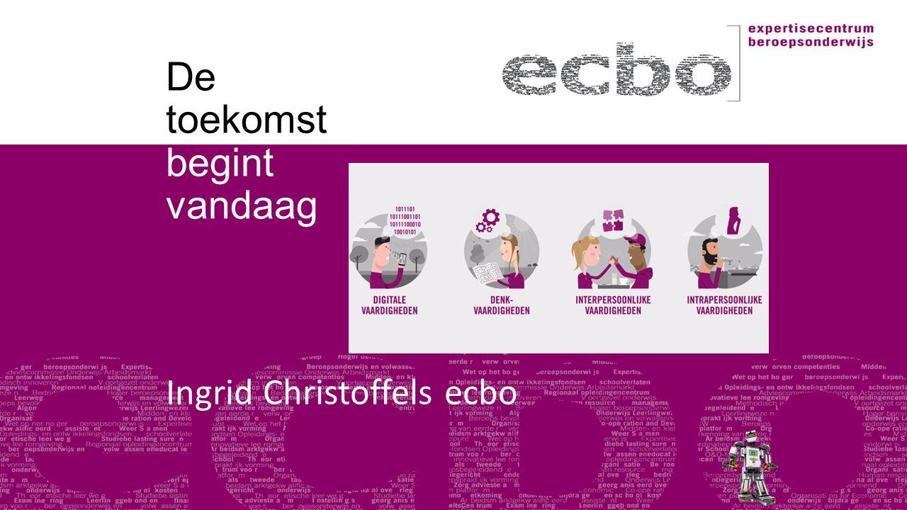 De toekomst begint vandaag Ingrid Christoffels ecbo