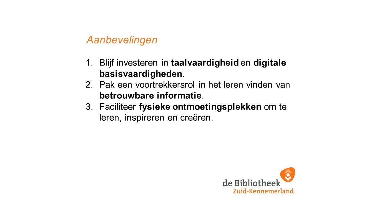 Aanbevelingen 1.Blijf investeren in taalvaardigheid en digitale basisvaardigheden.
