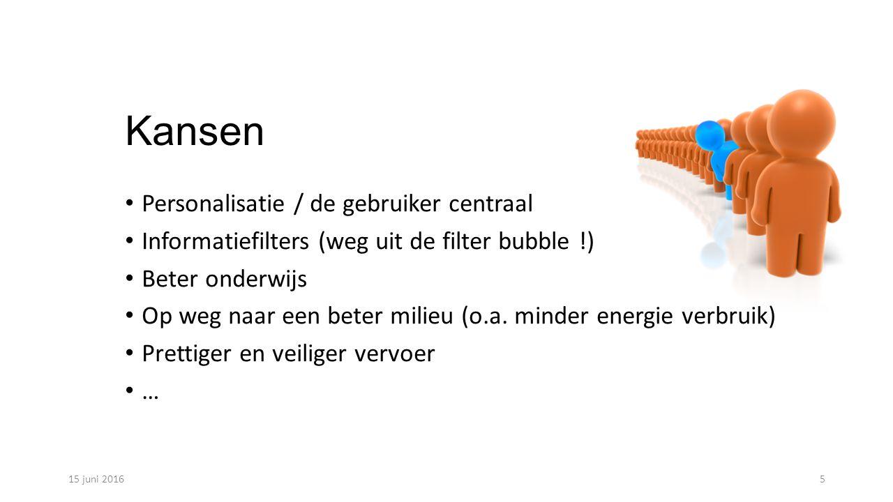 Kansen Personalisatie / de gebruiker centraal Informatiefilters (weg uit de filter bubble !) Beter onderwijs Op weg naar een beter milieu (o.a.
