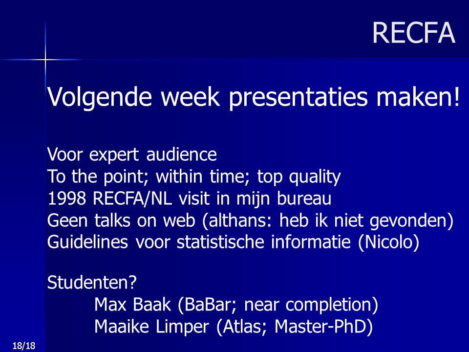 18/18 RECFA Volgende week presentaties maken.