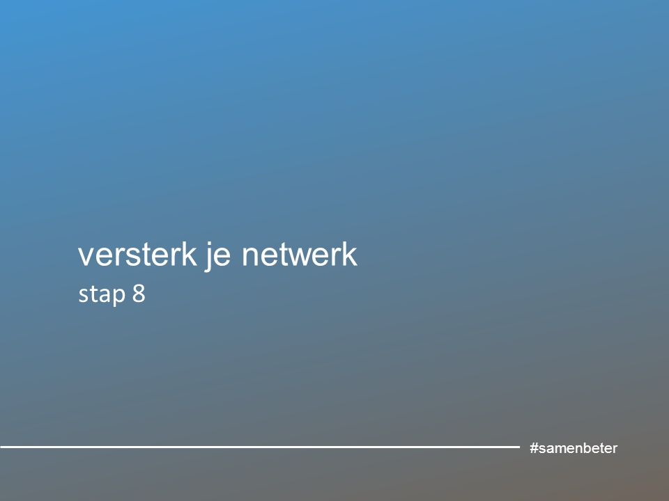 versterk je netwerk stap 8 #samenbeter