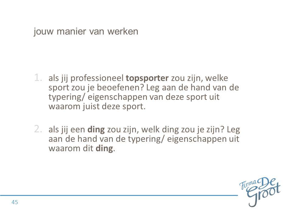 jouw manier van werken 1. als jij professioneel topsporter zou zijn, welke sport zou je beoefenen.