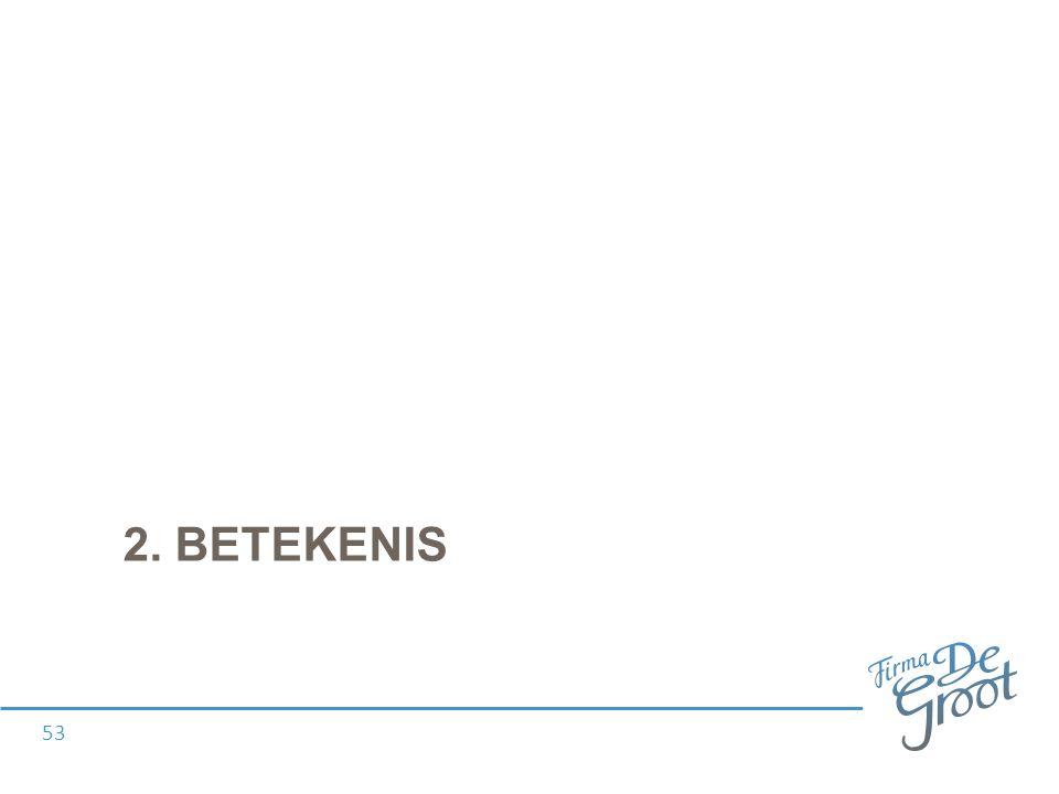 2. BETEKENIS 53
