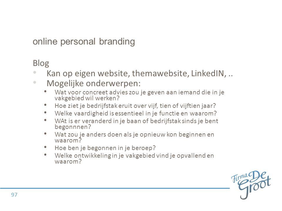 online personal branding Blog Kan op eigen website, themawebsite, LinkedIN,..