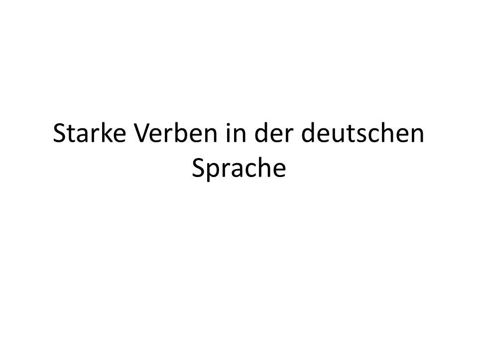 Starke Verben in der deutschen Sprache