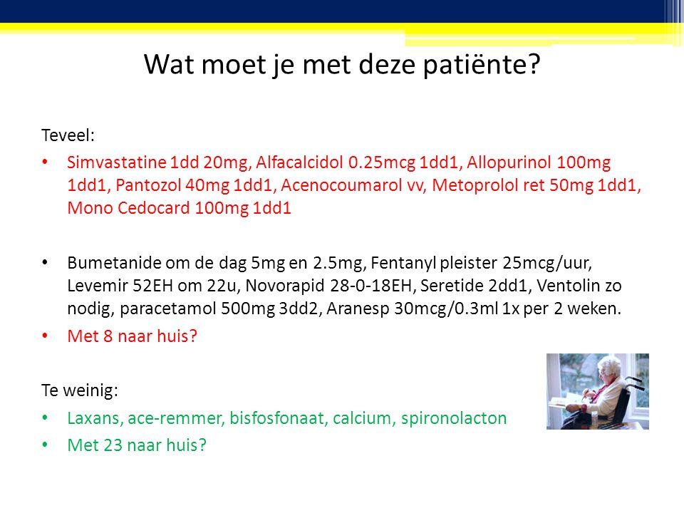 Wat moet je met deze patiënte? Teveel: Simvastatine 1dd 20mg, Alfacalcidol 0.25mcg 1dd1, Allopurinol 100mg 1dd1, Pantozol 40mg 1dd1, Acenocoumarol vv,