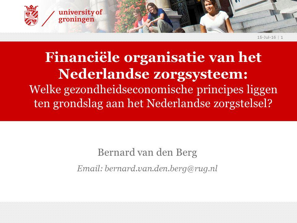 15-Jul-16 | 1 Financiële organisatie van het Nederlandse zorgsysteem: Welke gezondheidseconomische principes liggen ten grondslag aan het Nederlandse zorgstelsel.
