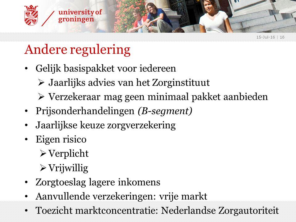 Andere regulering Gelijk basispakket voor iedereen  Jaarlijks advies van het Zorginstituut  Verzekeraar mag geen minimaal pakket aanbieden Prijsonderhandelingen (B-segment) Jaarlijkse keuze zorgverzekering Eigen risico  Verplicht  Vrijwillig Zorgtoeslag lagere inkomens Aanvullende verzekeringen: vrije markt Toezicht marktconcentratie: Nederlandse Zorgautoriteit 15-Jul-16 | 16