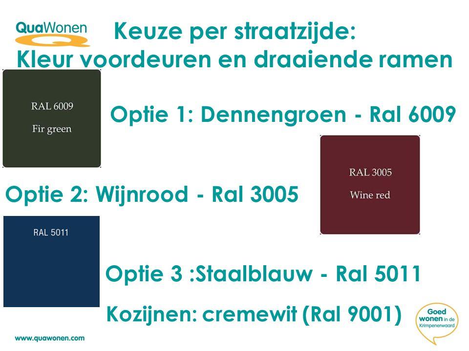 Keuze per straatzijde: Kleur voordeuren en draaiende ramen Optie 1: Dennengroen - Ral 6009 Optie 2: Wijnrood - Ral 3005 Optie 3 :Staalblauw - Ral 5011