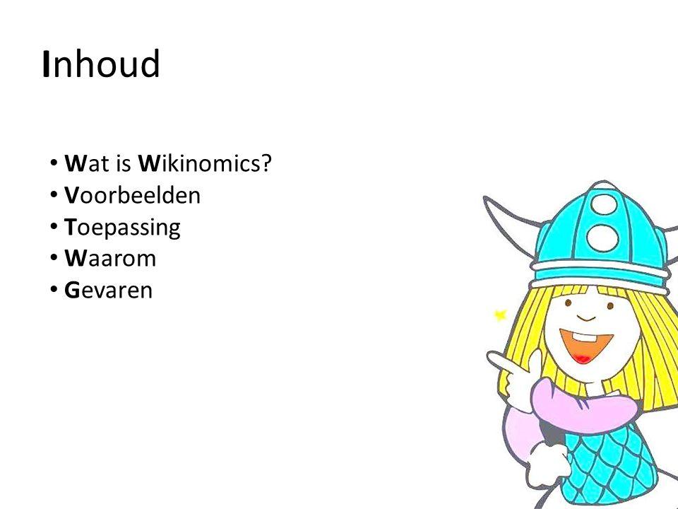 Inhoud Wat is Wikinomics Voorbeelden Toepassing Waarom Gevaren
