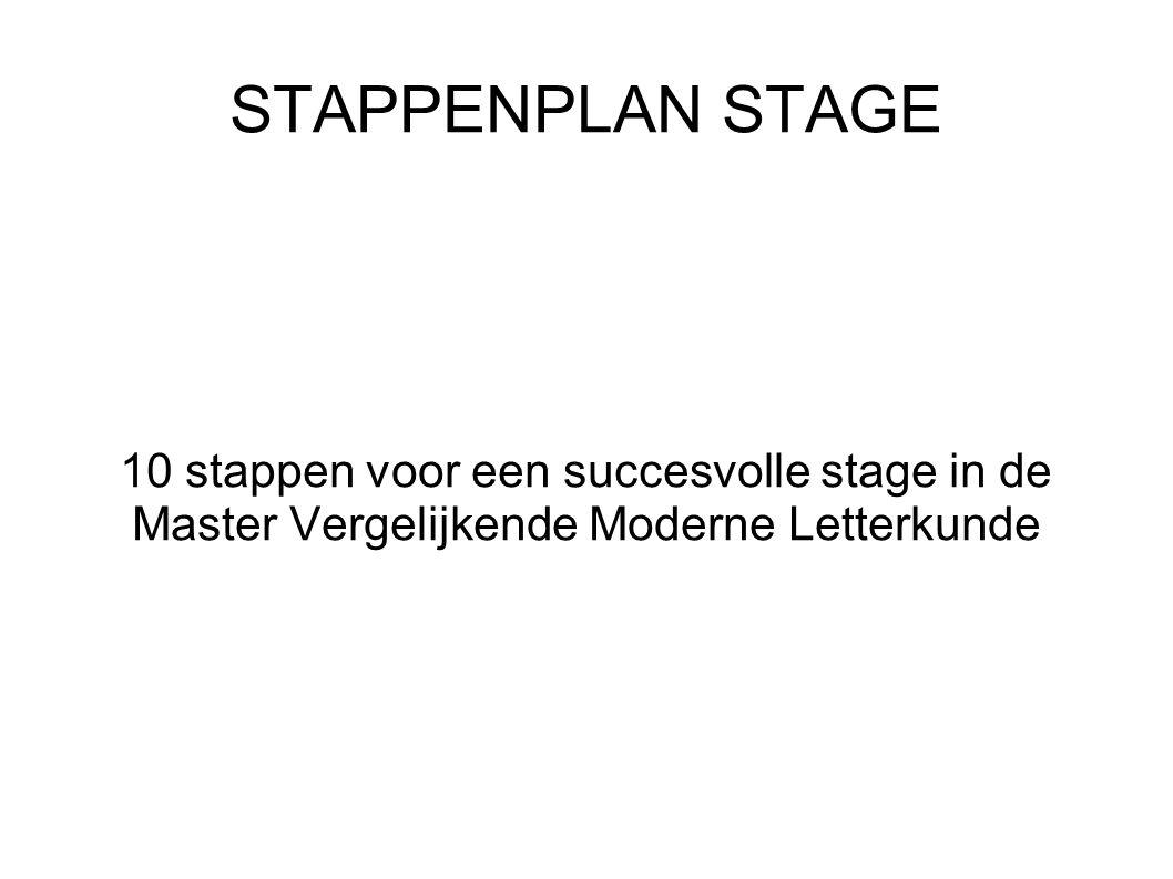 STAPPENPLAN STAGE 10 stappen voor een succesvolle stage in de Master Vergelijkende Moderne Letterkunde