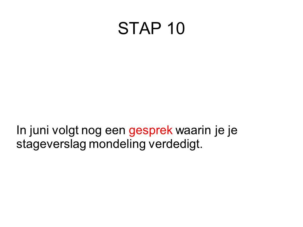 STAP 10 In juni volgt nog een gesprek waarin je je stageverslag mondeling verdedigt.