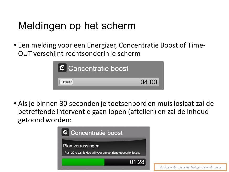 Het werk afmaken Je hebt de mogelijkheid om 1 maal 10 minuten de betreffende interventie uit te stellen om je werk af te maken Klik hiervoor op de Uitstellen button Vorige = ← toets en Volgende = → toets