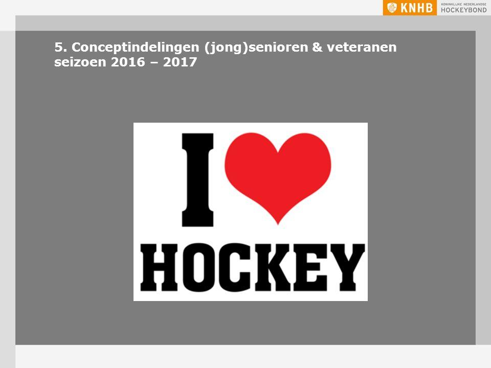 5. Conceptindelingen (jong)senioren & veteranen seizoen 2016 – 2017