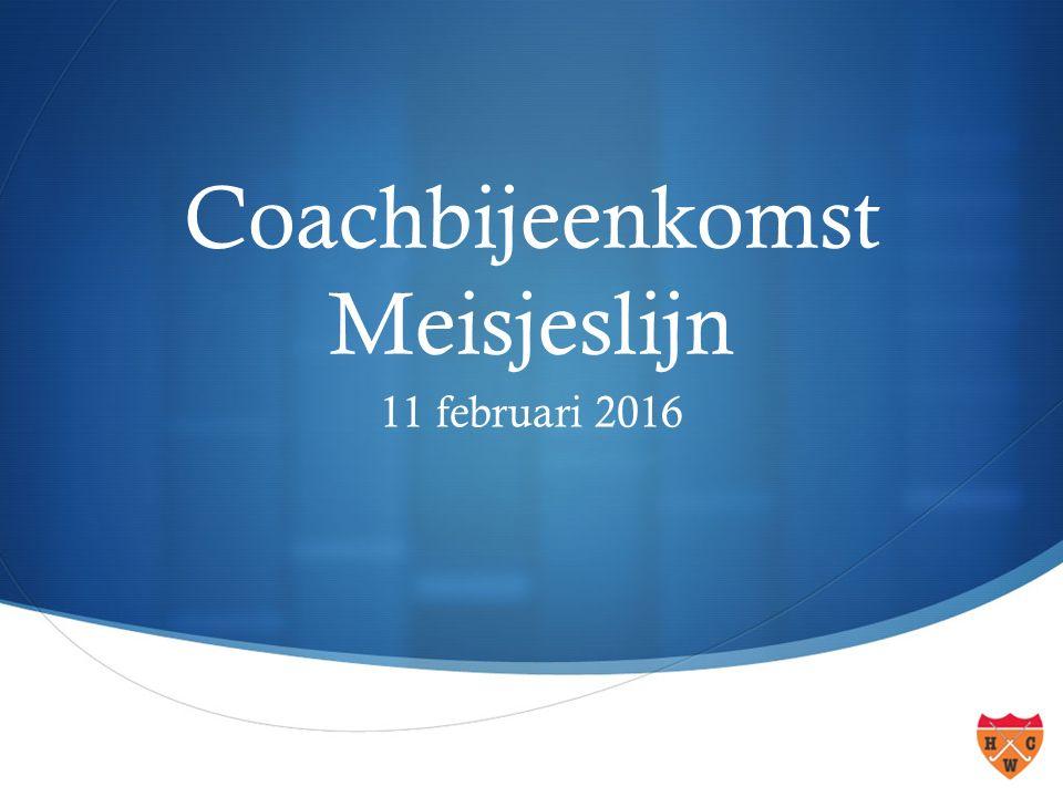  Coachbijeenkomst Meisjeslijn 11 februari 2016