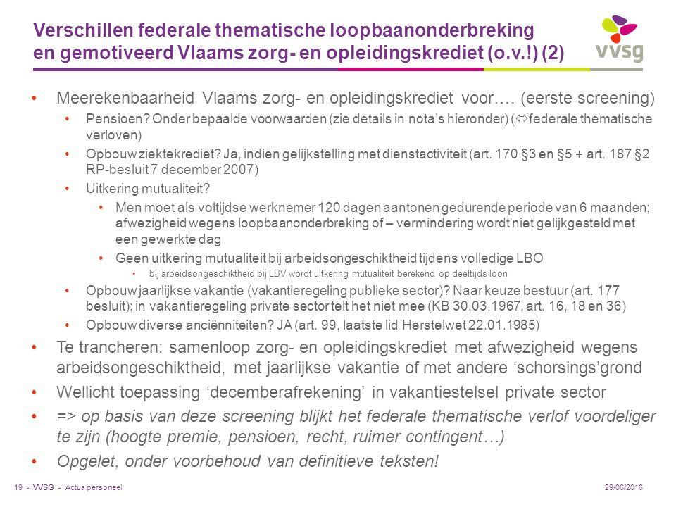 VVSG - Verschillen federale thematische loopbaanonderbreking en gemotiveerd Vlaams zorg- en opleidingskrediet (o.v.!) (2) Meerekenbaarheid Vlaams zorg- en opleidingskrediet voor….